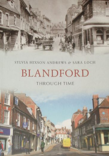 Blandford Through Time, by Sylvia Hixson Andrews and Sara Loch